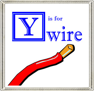 y is for wire
